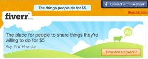 Fiverr - The place for people to share things that they are willing to do for 5$