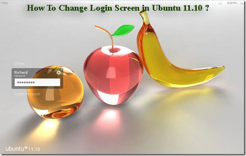 How to change ubuntu 11.10 login screen background